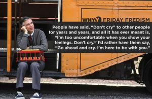 Mr Rogers Don't Cry10610571_10153085830288976_6395157517021555357_n